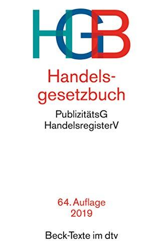 Handelsgesetzbuch HGB: mit Seehandelsrecht, mit Wechselgesetz und Scheckgesetz und...