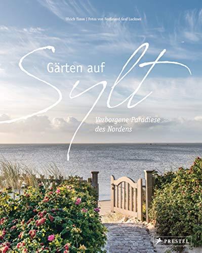 Gärten auf Sylt: Verborgene Paradiese des Nordens