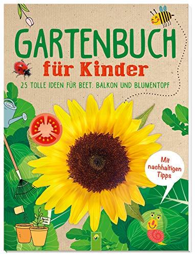 Gartenbuch für Kinder: 25 tolle Ideen für Beet, Balkon und Blumentopf