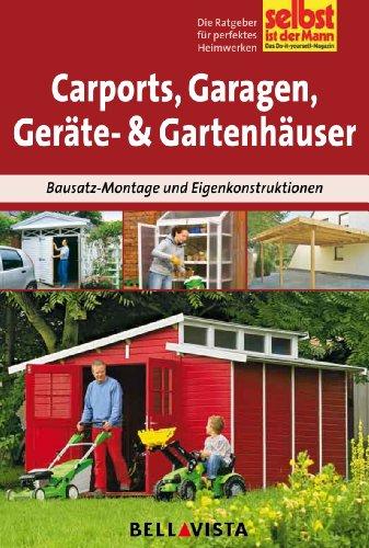 Ratgeber 'Selbst ist der Mann' - Carports, Garagen, Geräte- und Gerätehäuser