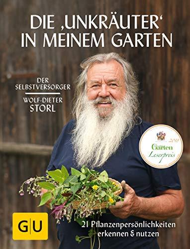 Die 'Unkräuter' in meinem Garten: 21 Pflanzenpersönlichkeiten erkennen & nutzen (GU Garten Extra)