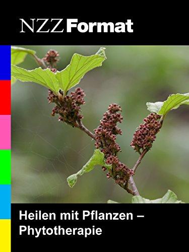 NZZ Format - Heilen mit Pflanzen: Phytotherapie