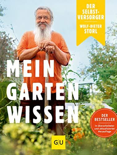 Der Selbstversorger: Mein Gartenwissen: Der Bestseller in überarbeiteter und aktualisierter...