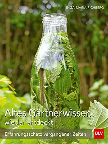 Altes Gärtnerwissen wieder entdeckt: Erfahrungsschatz vergangener Zeiten
