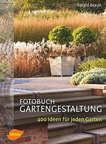 Fotobuch Gartengestaltung: 400 Ideen für jeden Garten