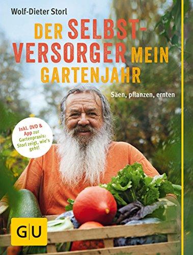 Der Selbstversorger: Mein Gartenjahr: Säen, pflanzen, ernten. Inkl. DVD und App zur Gartenpraxis:...