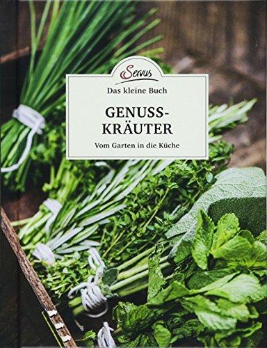 Das kleine Buch: Genusskräuter: Vom Garten in die Küche