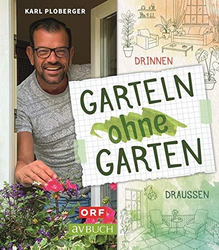 Garteln ohne Garten: Drinnen und draußen (avBuch im Cadmos Verlag: im Cadmos Verlag)