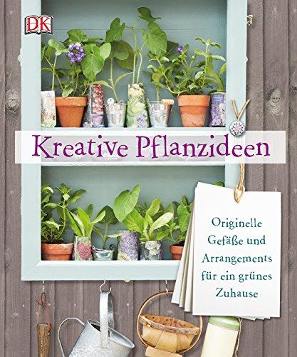 Kreative Pflanzideen: Originelle Gefäße und Arrangements für ein grünes Zuhause