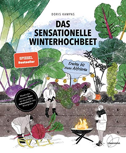 Das sensationelle Winterhochbeet: Ernten bis zum Abfrieren. Wintergemüse anbauen leicht gemacht:...