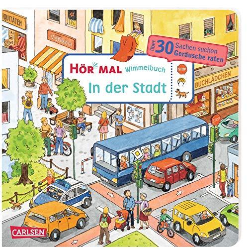 Hör mal (Soundbuch): Wimmelbuch: In der Stadt: Zum Hören, Suchen und Mitraten ab 2,5 Jahren. Ein...